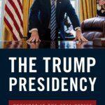 The Trump Presidency: Outsider in the Oval Office Book Cover