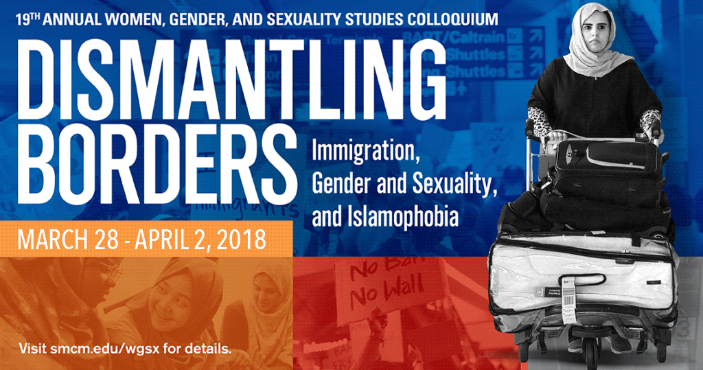 19th Annual Women, Gender, and Sexuality Studies Colloquium: Dismantling Borders, March 28 - April 2, 2018