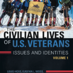 "Hicks's ""The Civilian Lives of U.S. Veterans: Issues and Identities"" a Choice Review"