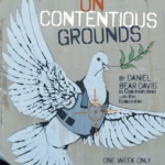 "Opening in the BDT, ""On Contentious Grounds,"" March 1 @ 8:00 p.m."