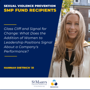 Glass Cliff and Signal for Change: What Does the Addition of Women to Leadership Positions Signal About a Company's Performance? Hannah Dietrich '21