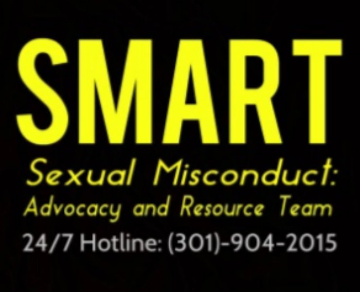 Sexual Misconduct: Advocacy and Resource Team. Call out 24/7 hotline at (301) 904-2015