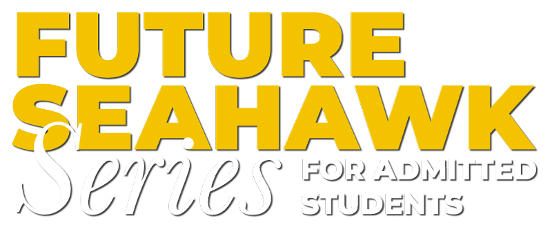 Future Seahawk Series, For Admitted Students